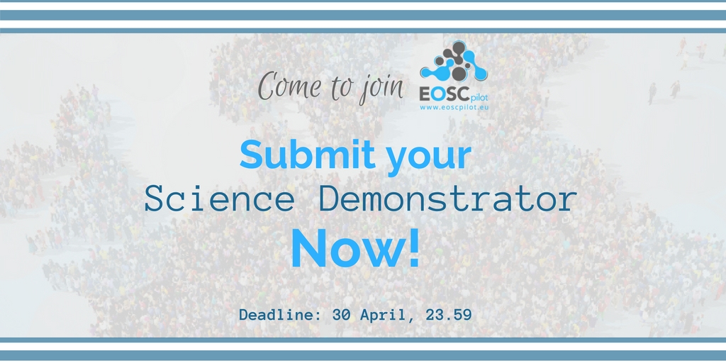 Take part in the EOSCpilot project as one of the first Science Demonstrators