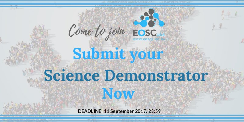 Last Call for Science Demonstrators for the EOSCpilot project