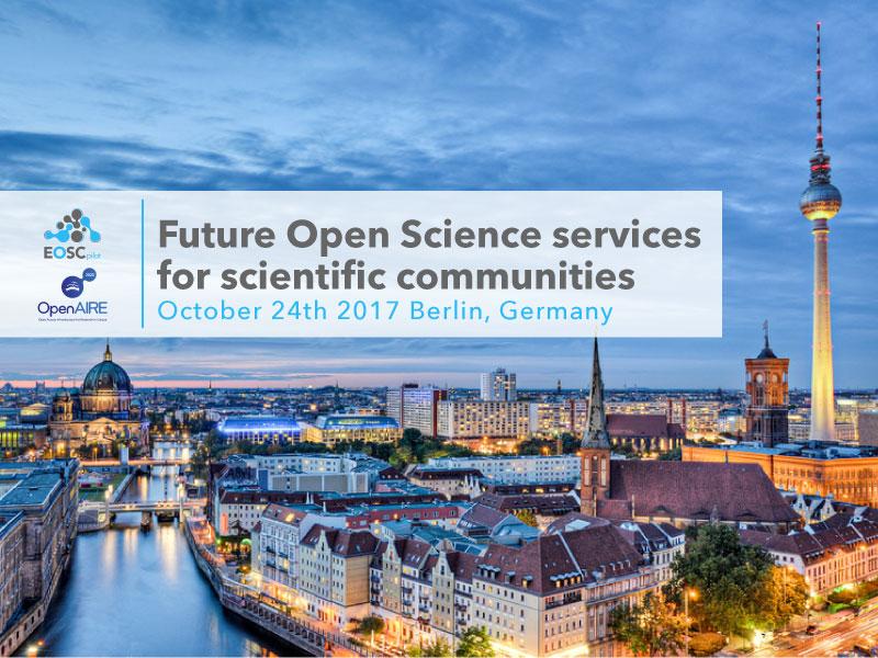 """EOSCpilot/OpenAIRE-DE joint workshop """"Future Open Science services for scientific communities"""""""